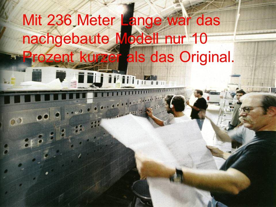 Mit 236 Meter Lange war das nachgebaute Modell nur 10 Prozent kurzer als das Original.