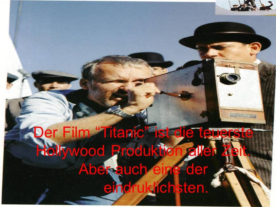 """Der Film """"Titanic"""" ist die teuerste Hollywood Produktion aller Zeit. Aber auch eine der eindruklichsten."""