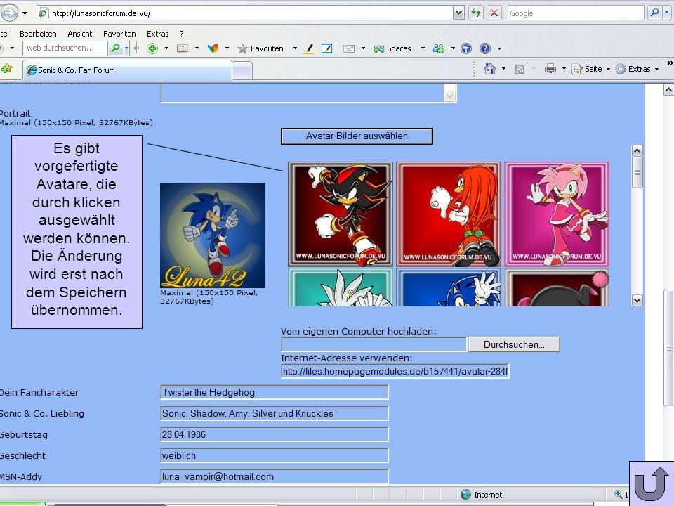 Es gibt vorgefertigte Avatare, die durch klicken ausgewählt werden können.