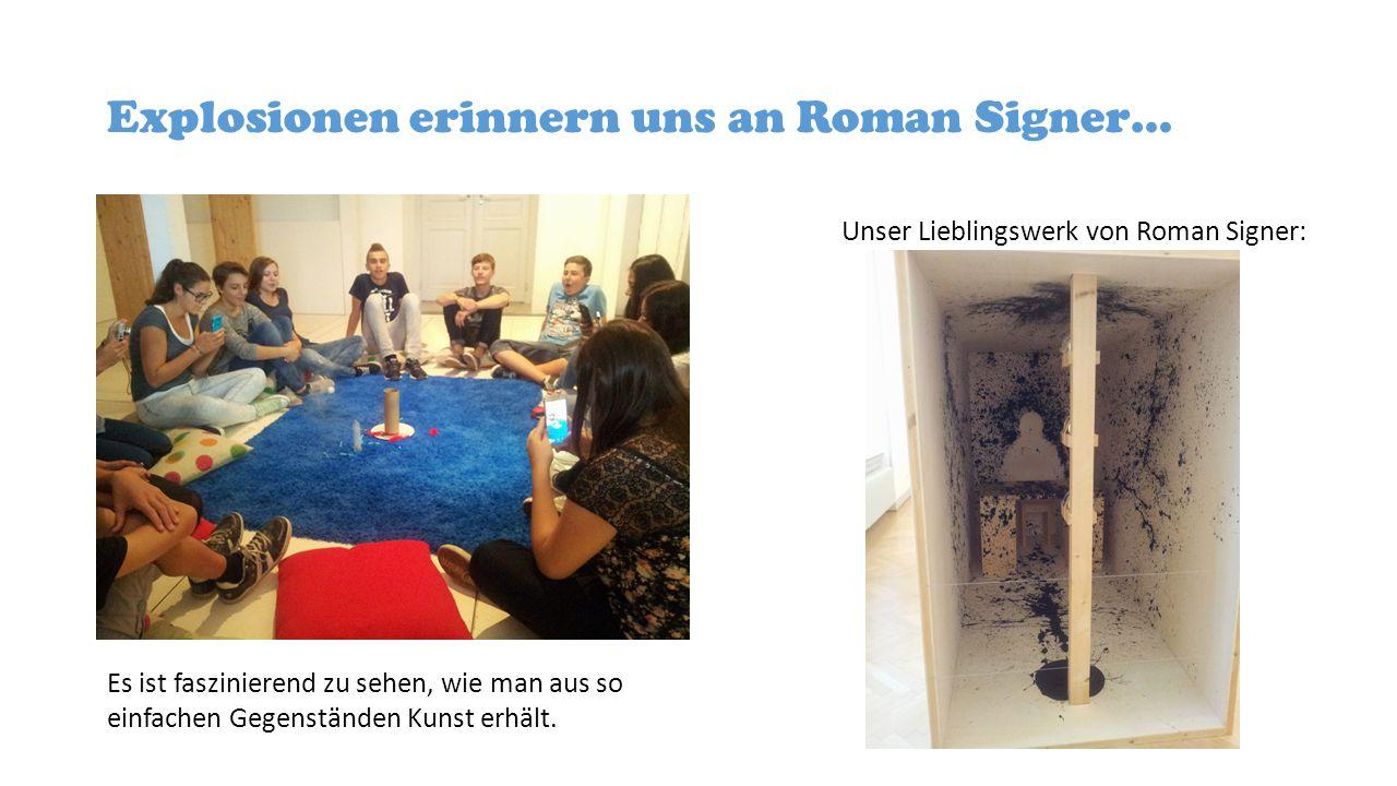 Explosionen erinnern uns an Roman Signer… Unser Lieblingswerk von Roman Signer: Es ist faszinierend zu sehen, wie man aus so einfachen Gegenständen Kunst erhält.