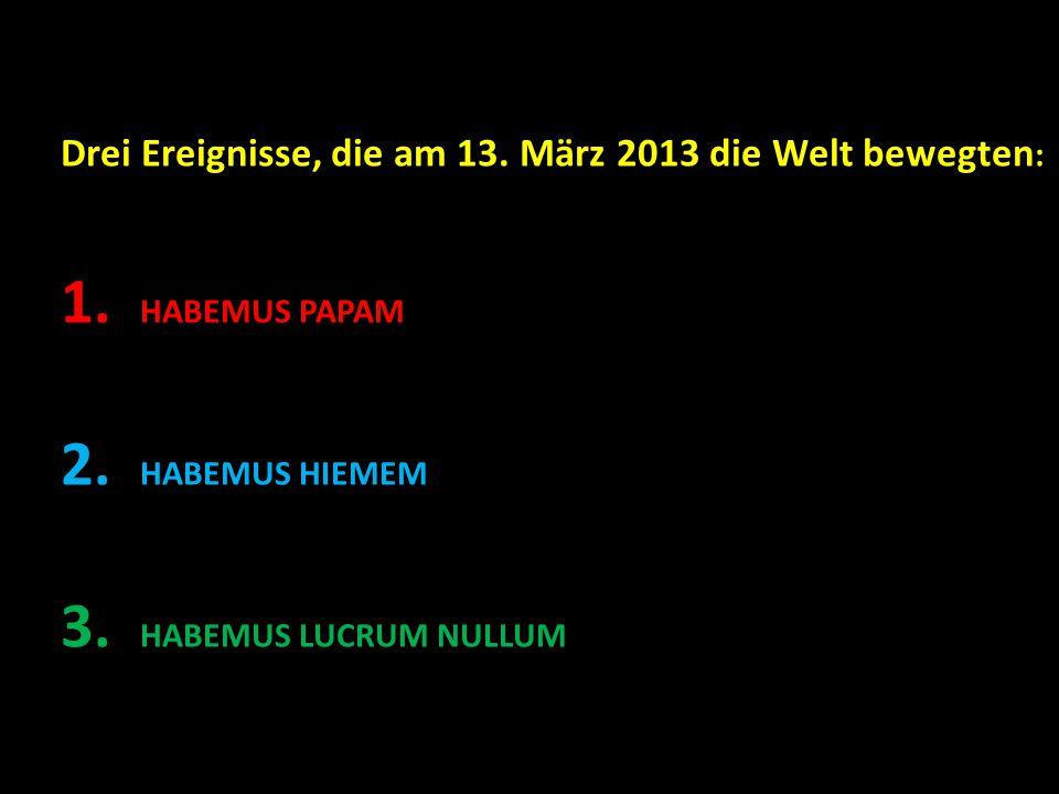 Drei Ereignisse, die am 13. März 2013 die Welt bewegten : 1.