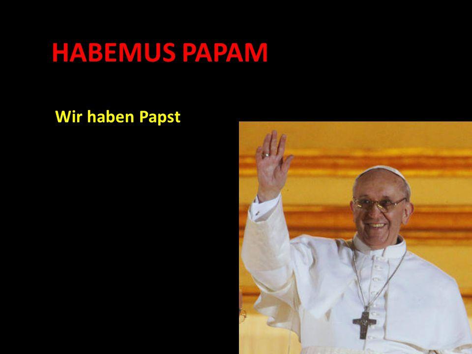 HABEMUS PAPAM Wir haben Papst