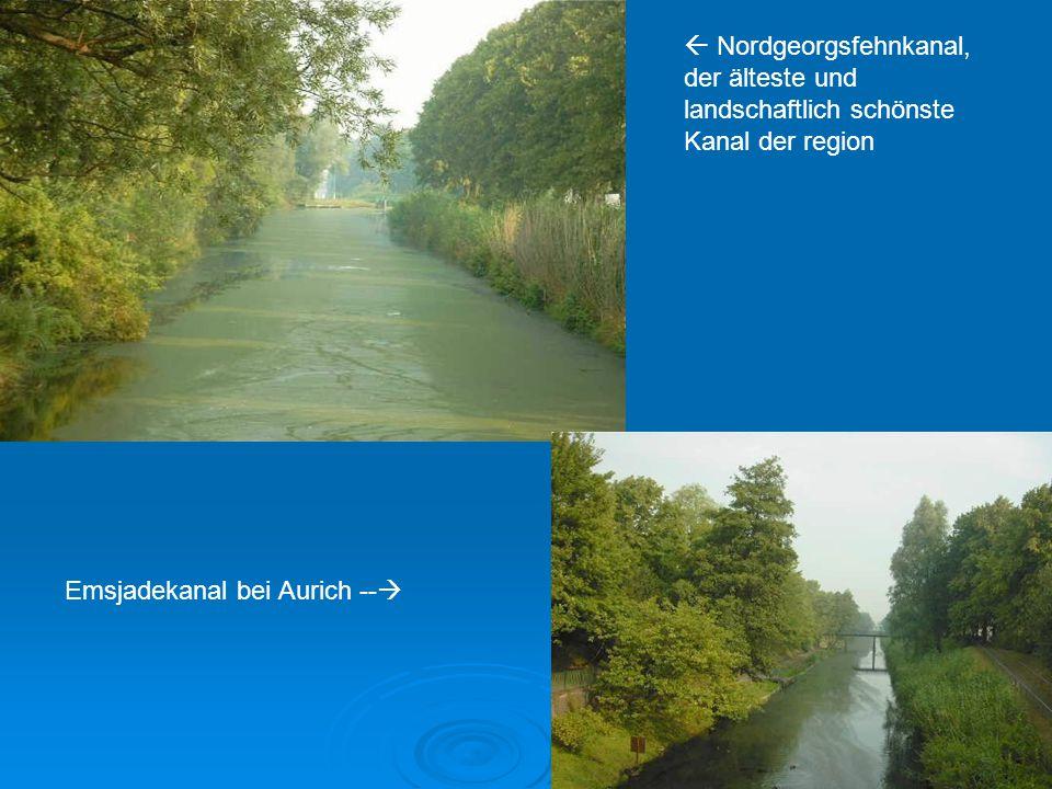 Emsjadekanal bei Aurich --   Nordgeorgsfehnkanal, der älteste und landschaftlich schönste Kanal der region