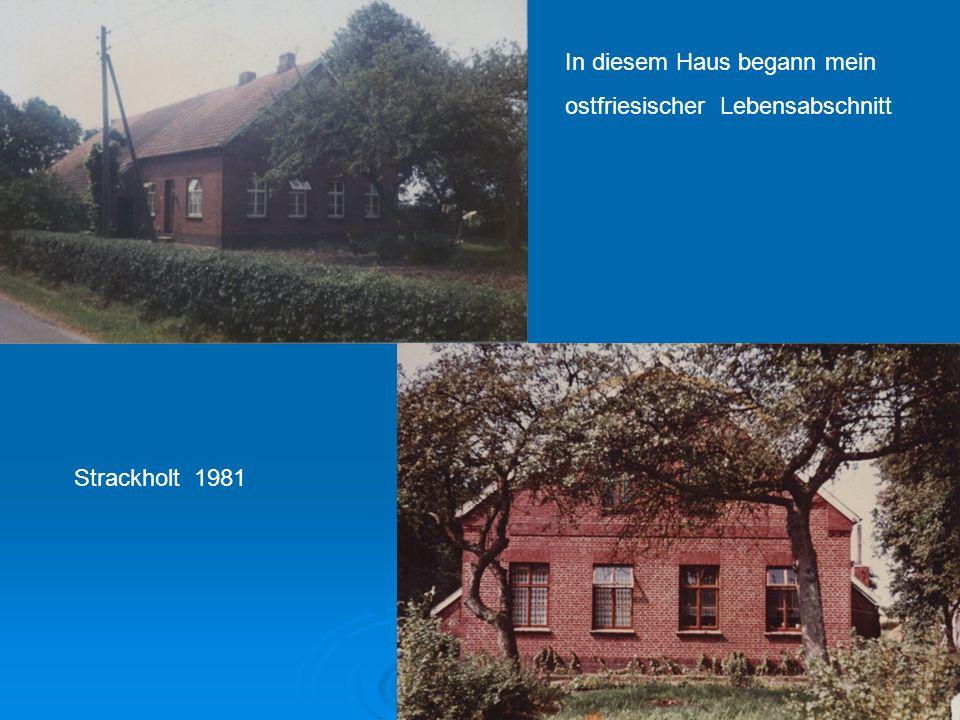 In diesem Haus begann mein ostfriesischer Lebensabschnitt Strackholt 1981