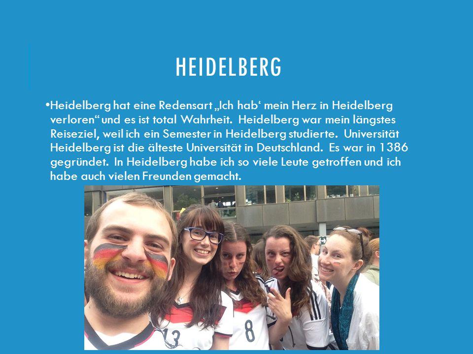 In Heidelberg kann man viele sehen.Heidelberg hat die längste Fußgängerzone in Deutschland.