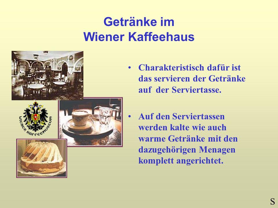 Getränke im Wiener Kaffeehaus Charakteristisch dafür ist das servieren der Getränke auf der Serviertasse.