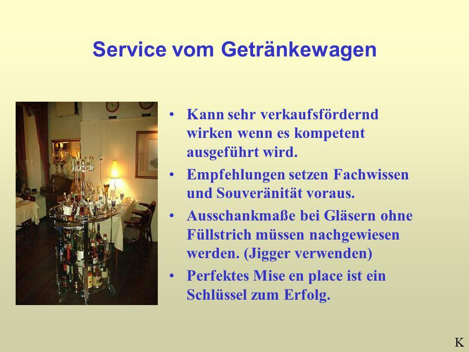 Service vom Getränkewagen Kann sehr verkaufsfördernd wirken wenn es kompetent ausgeführt wird.