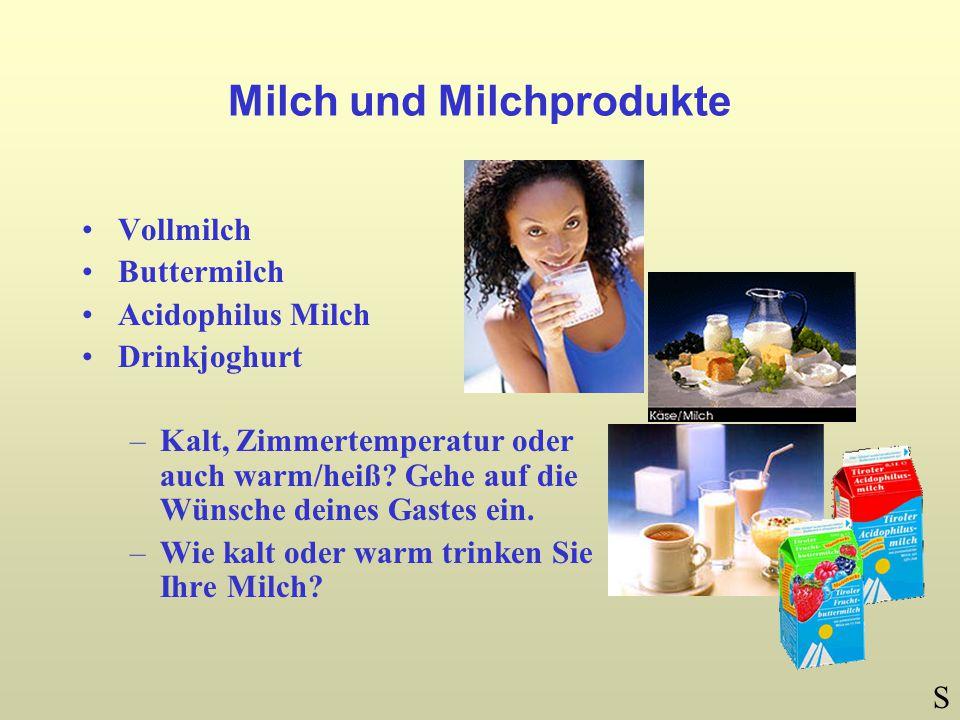 Milch und Milchprodukte Vollmilch Buttermilch Acidophilus Milch Drinkjoghurt –Kalt, Zimmertemperatur oder auch warm/heiß.