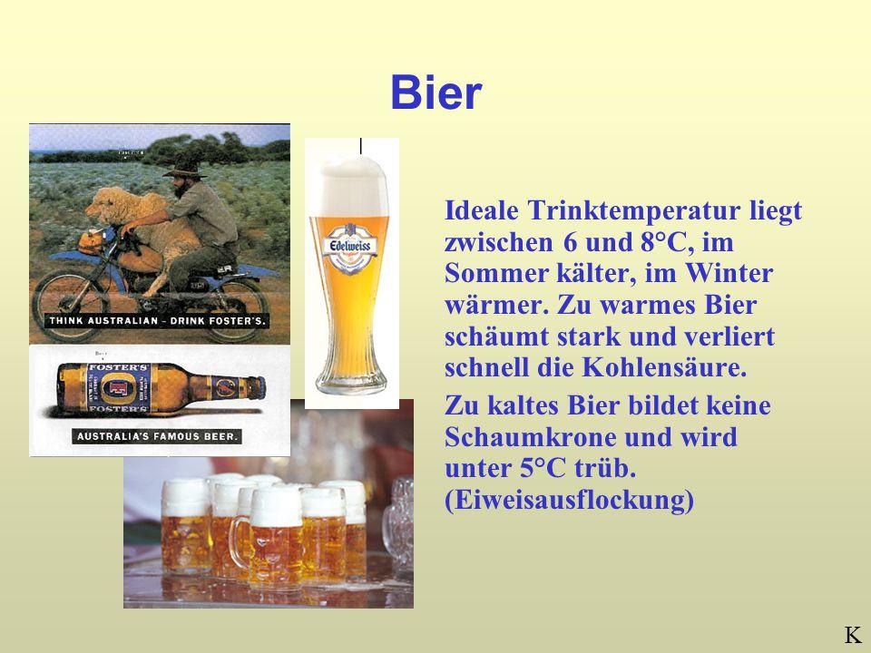 Bier Ideale Trinktemperatur liegt zwischen 6 und 8°C, im Sommer kälter, im Winter wärmer.