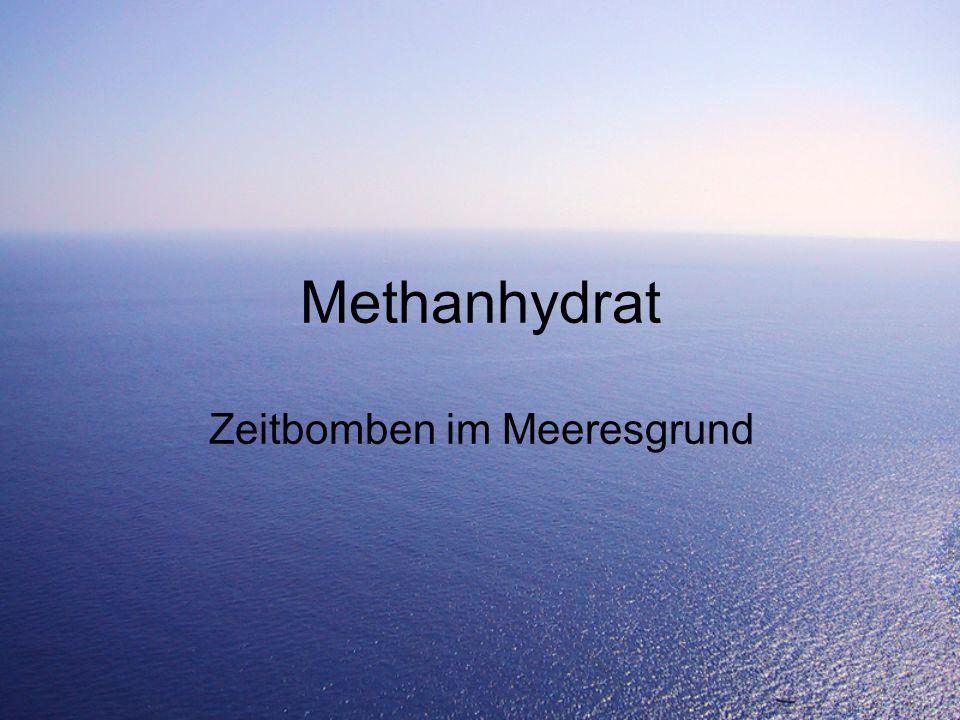 Methanhydrat Zeitbomben im Meeresgrund