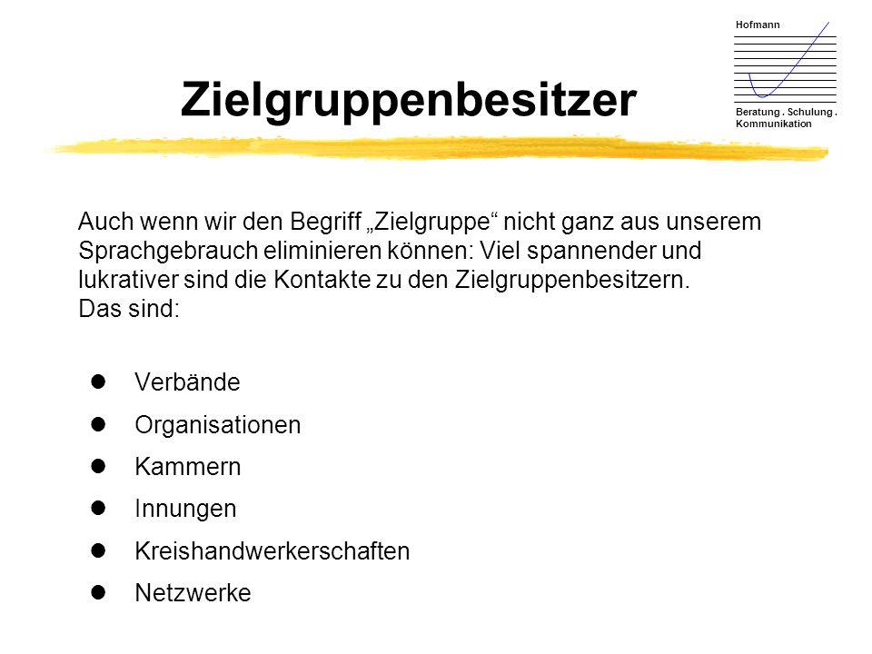 """Hofmann Beratung. Schulung. Kommunikation Zielgruppenbesitzer Auch wenn wir den Begriff """"Zielgruppe"""" nicht ganz aus unserem Sprachgebrauch eliminieren"""