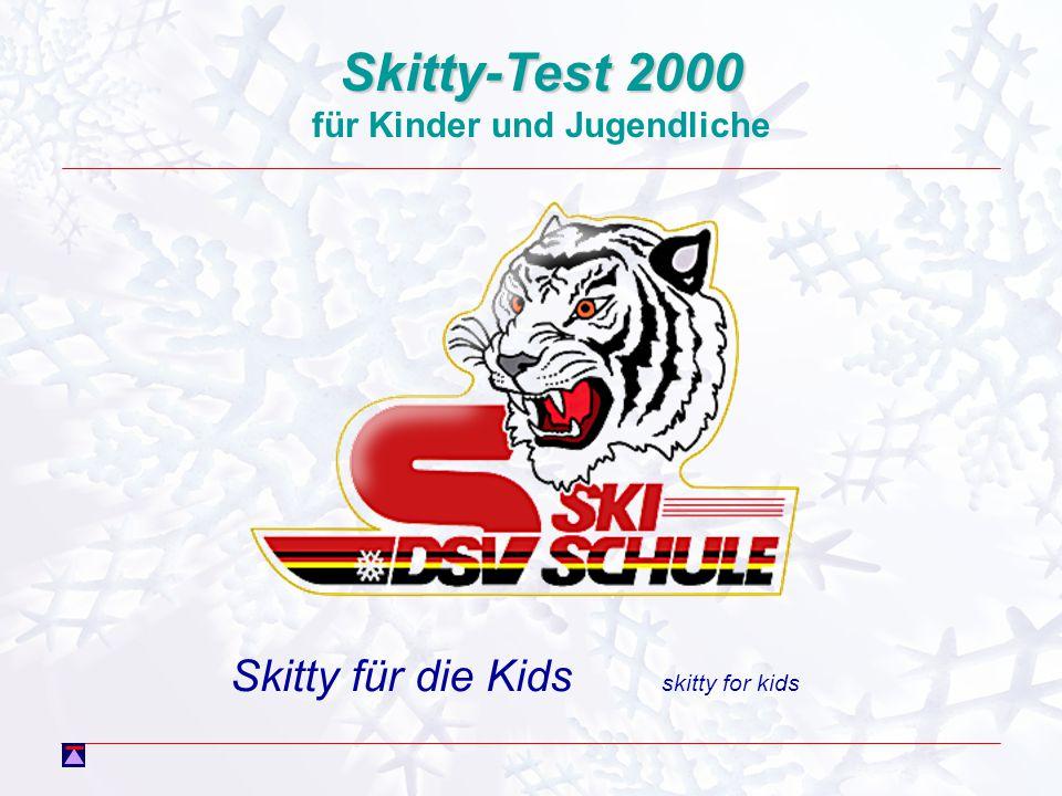 Skitty-Test 2000 für Kinder und Jugendliche Skitty für die Kids skitty for kids