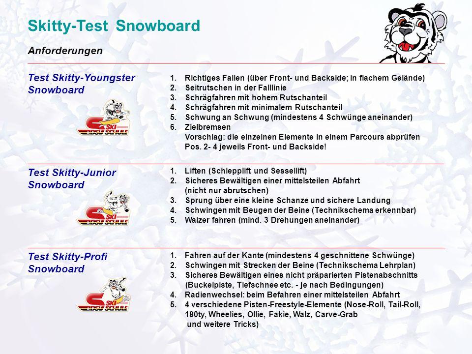 Skitty-Test Snowboard Anforderungen Test Skitty-Junior Snowboard Test Skitty-Youngster Snowboard Test Skitty-Profi Snowboard 1.