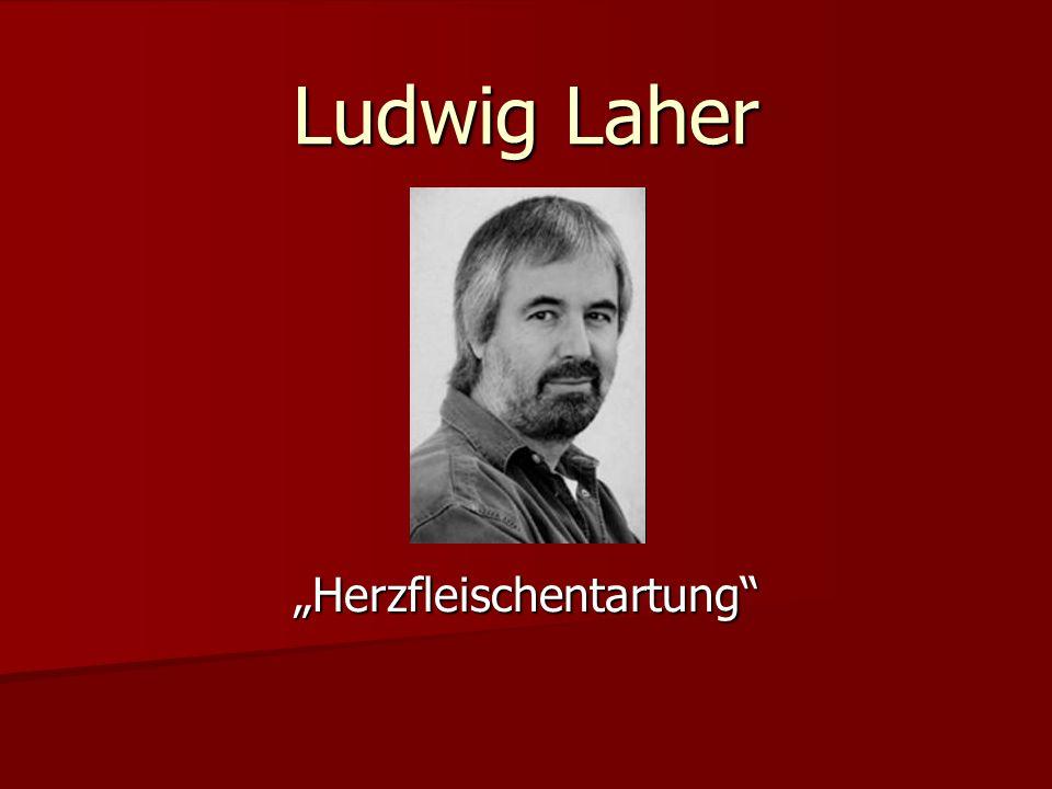 """Ludwig Laher """"Herzfleischentartung"""""""