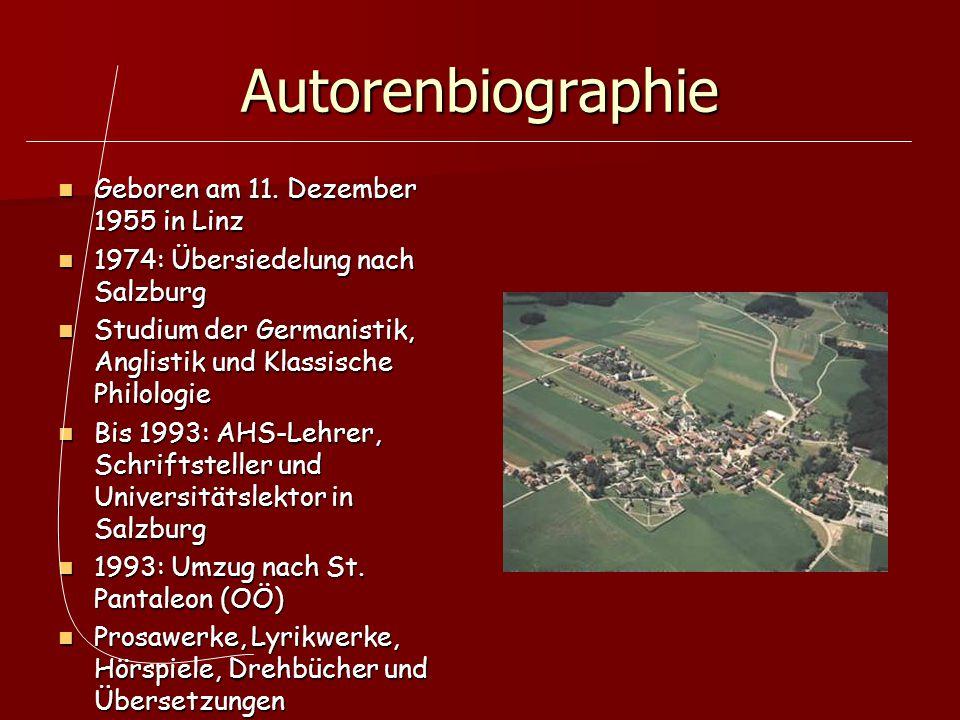Autorenbiographie Geboren am 11. Dezember 1955 in Linz Geboren am 11. Dezember 1955 in Linz 1974: Übersiedelung nach Salzburg 1974: Übersiedelung nach