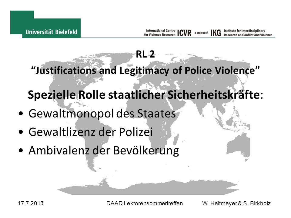 "17.7.2013DAAD Lektorensommertreffen W. Heitmeyer & S. Birkholz RL 2 ""Justifications and Legitimacy of Police Violence"" Spezielle Rolle staatlicher Sic"
