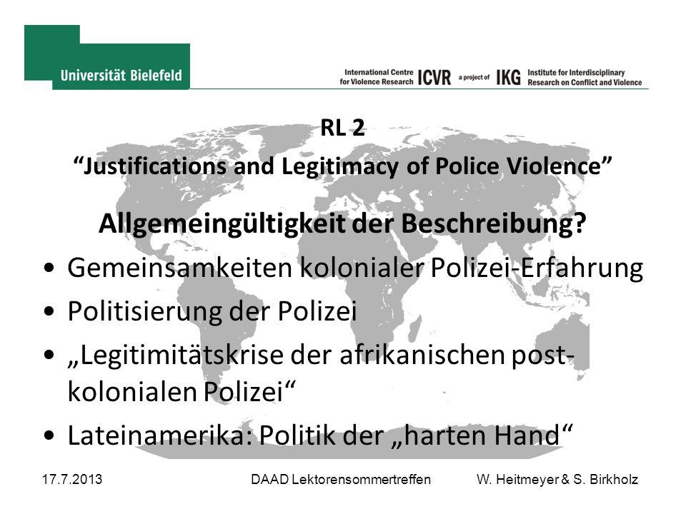 """17.7.2013DAAD Lektorensommertreffen W. Heitmeyer & S. Birkholz RL 2 """"Justifications and Legitimacy of Police Violence"""" Allgemeingültigkeit der Beschre"""