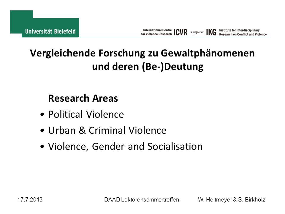 Vergleichende Forschung zu Gewaltphänomenen und deren (Be-)Deutung Research Areas Political Violence Urban & Criminal Violence Violence, Gender and So