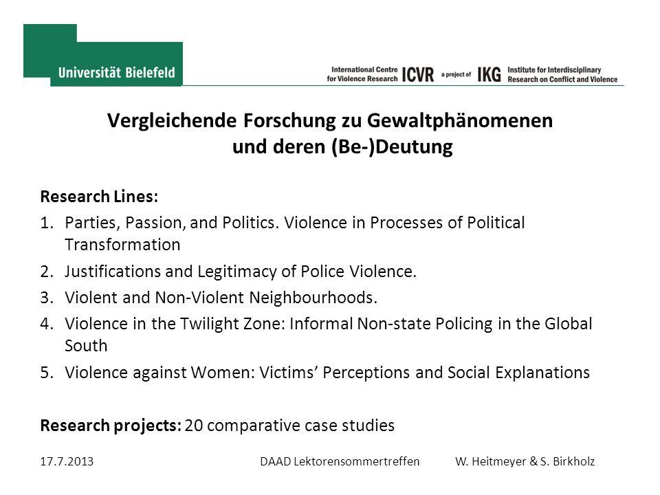 Vergleichende Forschung zu Gewaltphänomenen und deren (Be-)Deutung Research Lines: 1.Parties, Passion, and Politics. Violence in Processes of Politica