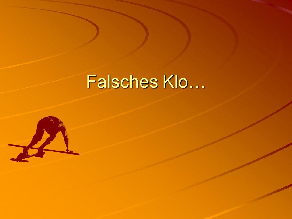 Falsches Klo…