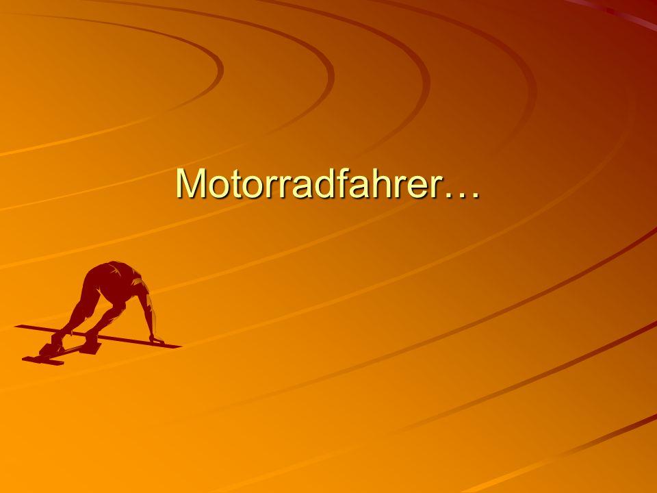 Motorradfahrer…