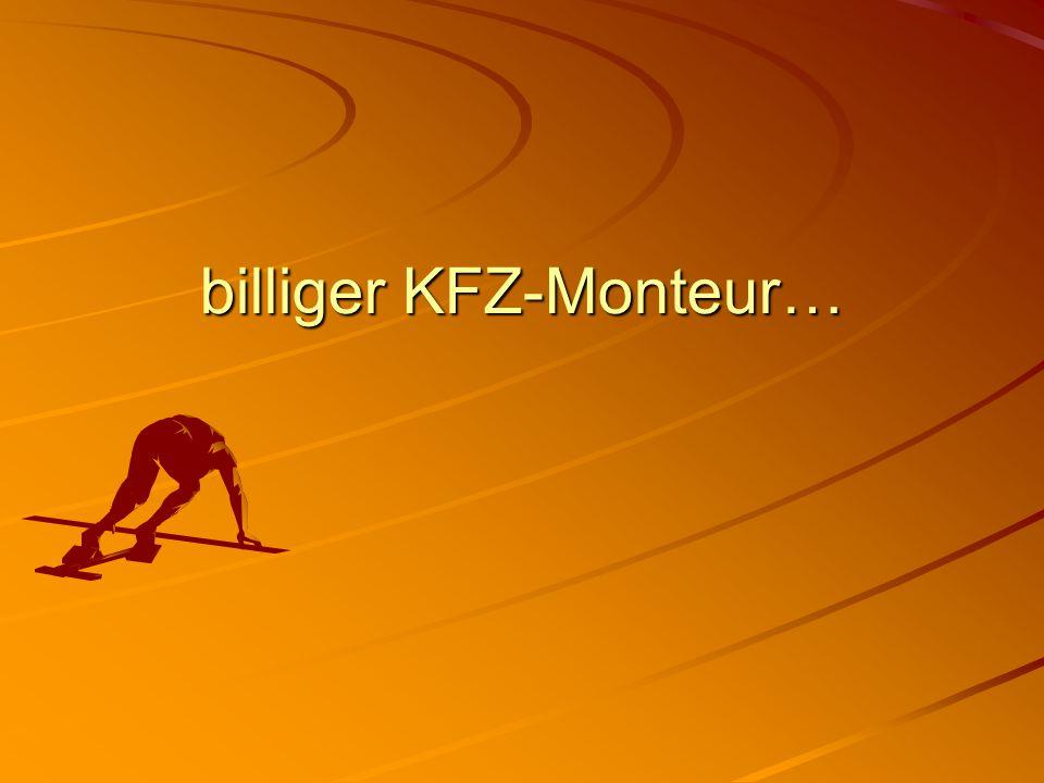 billiger KFZ-Monteur…