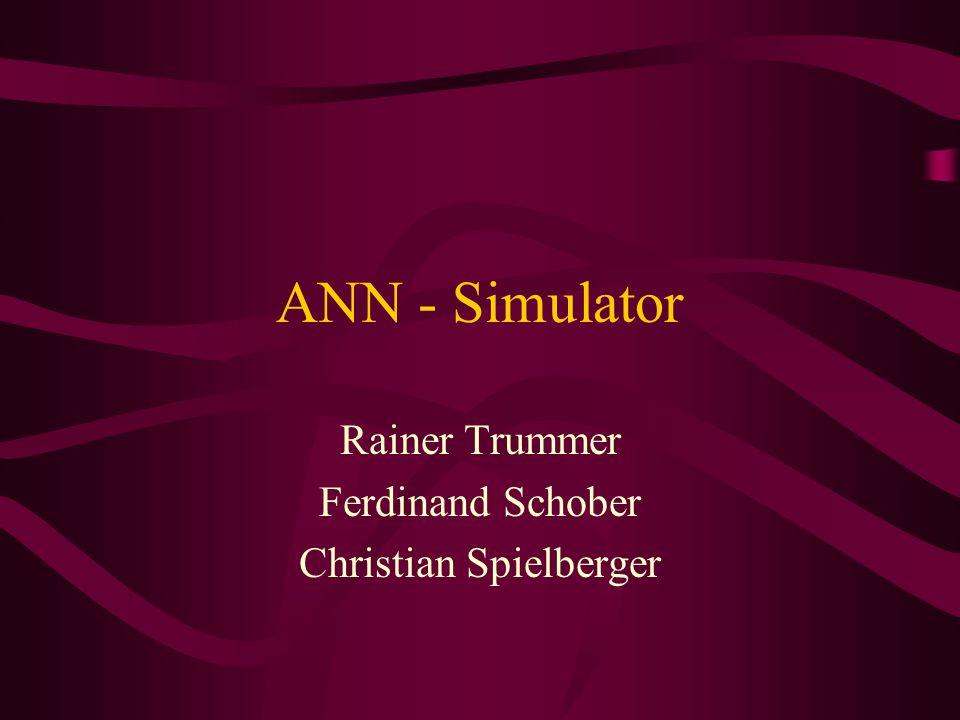 ANN - Simulator Rainer Trummer Ferdinand Schober Christian Spielberger
