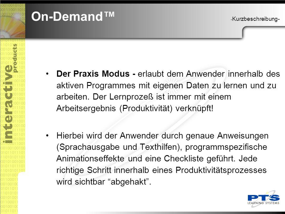 Der Praxis Modus - erlaubt dem Anwender innerhalb des aktiven Programmes mit eigenen Daten zu lernen und zu arbeiten.