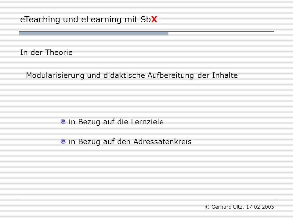 eTeaching und eLearning mit SbX © Gerhard Uitz, 17.02.2005 Vielen Dank für Eure Aufmerksamkeit