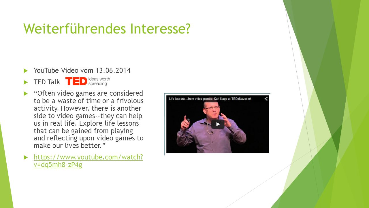 Quellen  Karl M.Kapp: The Gamification of Learning and Instruction.