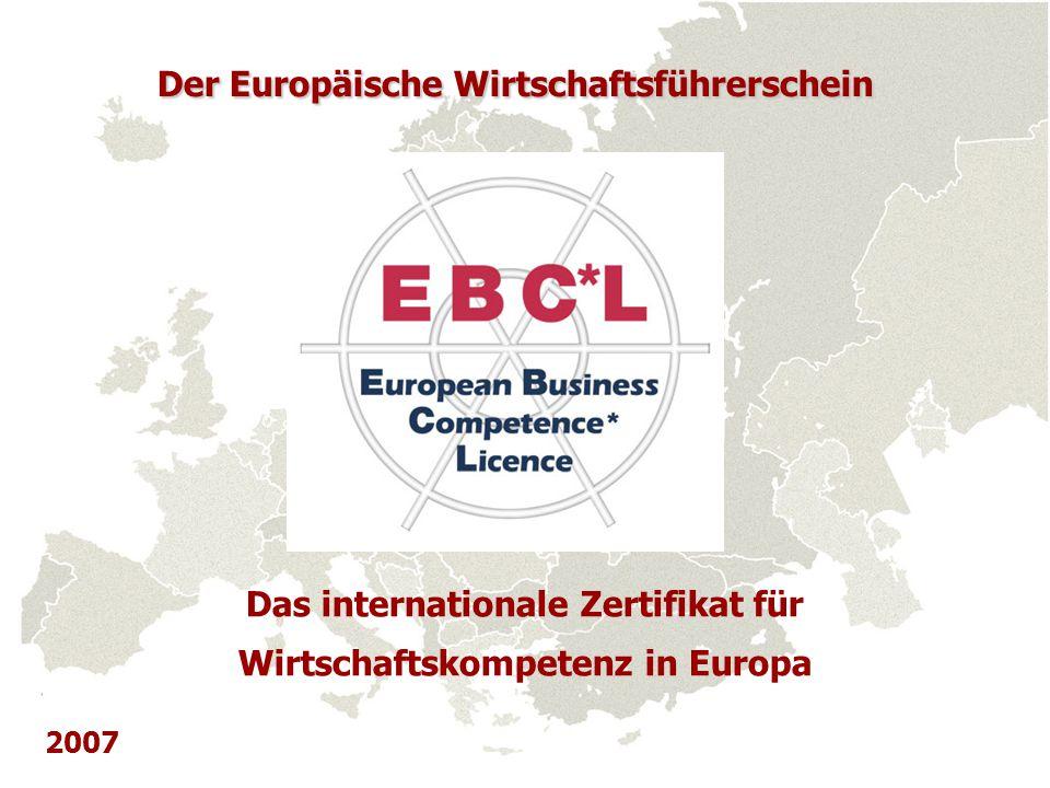 Der Europäische Wirtschaftsführerschein Das internationale Zertifikat für Wirtschaftskompetenz in Europa 2007