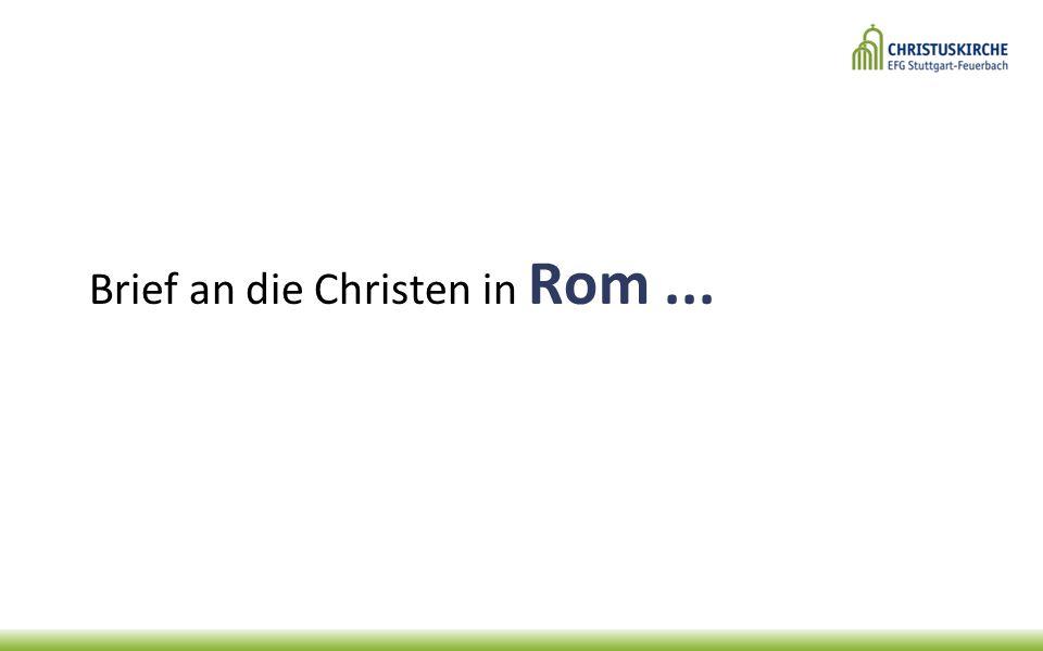 Brief an die Christen in Rom...