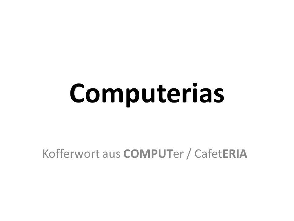 Computerias Kofferwort aus COMPUTer / CafetERIA
