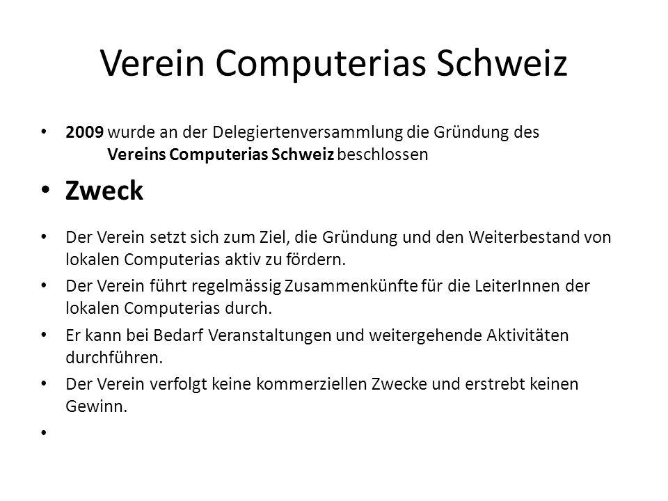 Verein Computerias Schweiz 2009 wurde an der Delegiertenversammlung die Gründung des Vereins Computerias Schweiz beschlossen Zweck Der Verein setzt sich zum Ziel, die Gründung und den Weiterbestand von lokalen Computerias aktiv zu fördern.