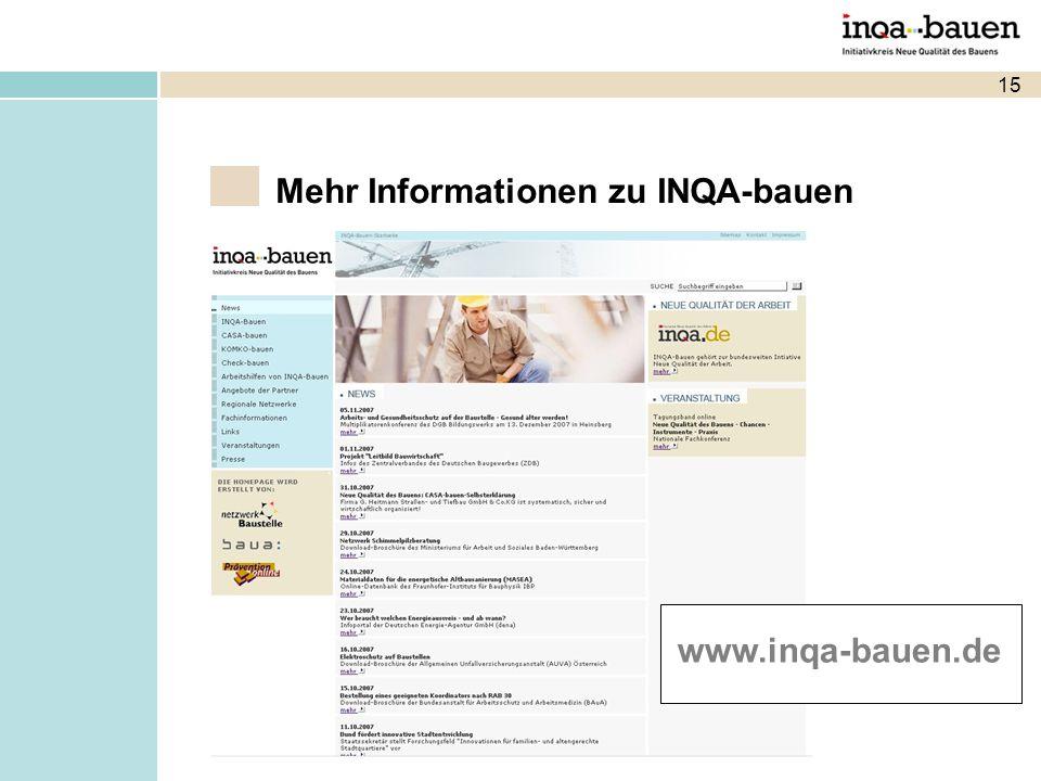 15 Mehr Informationen zu INQA-bauen www.inqa-bauen.de