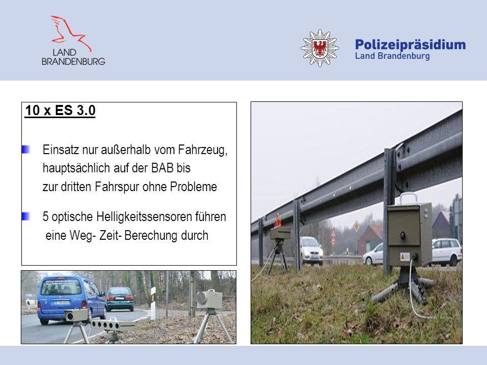 10 x ES 3.0 Einsatz nur außerhalb vom Fahrzeug, hauptsächlich auf der BAB bis zur dritten Fahrspur ohne Probleme 5 optische Helligkeitssensoren führen