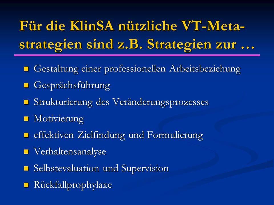 Für die KlinSA nützliche VT-Meta- strategien sind z.B.