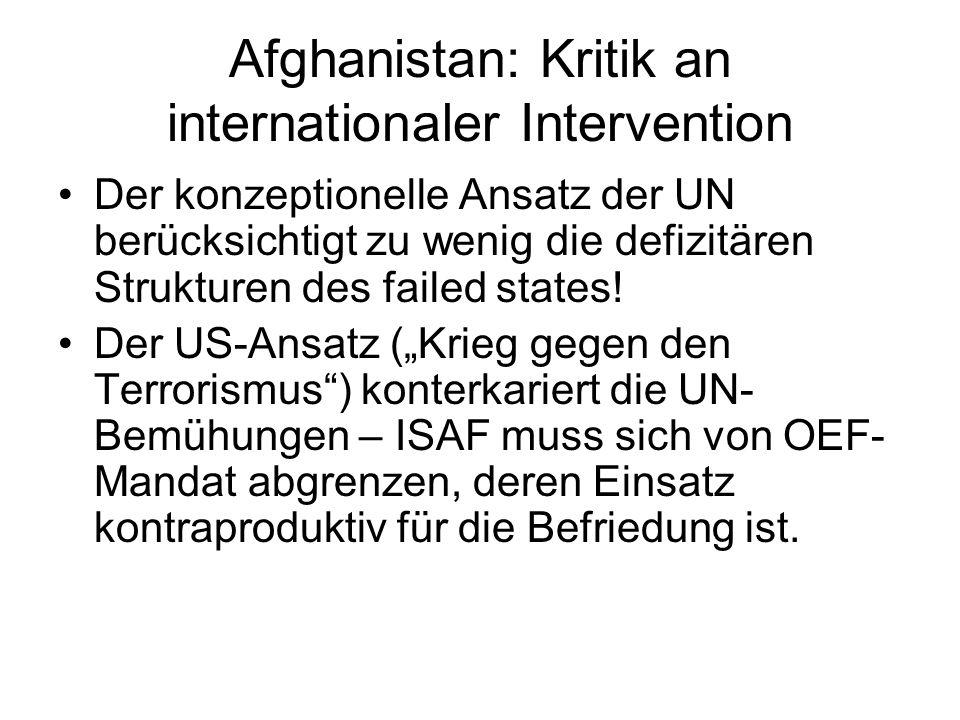 Afghanistan: Kritik an internationaler Intervention Der konzeptionelle Ansatz der UN berücksichtigt zu wenig die defizitären Strukturen des failed states.