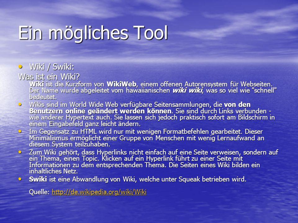 Ein mögliches Tool Wiki / Swiki: Wiki / Swiki: Was ist ein Wiki.