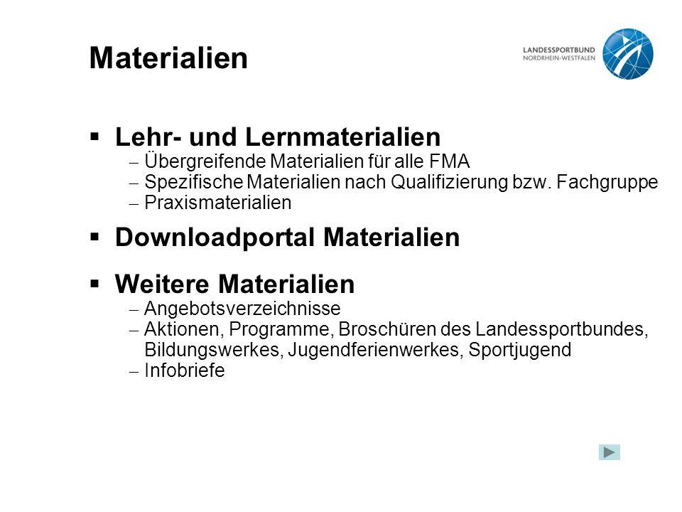  Lehr- und Lernmaterialien  Übergreifende Materialien für alle FMA  Spezifische Materialien nach Qualifizierung bzw.