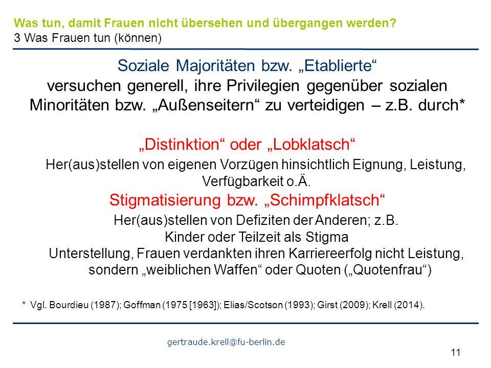"""gertraude.krell@fu-berlin.de 11 Soziale Majoritäten bzw. """"Etablierte"""" versuchen generell, ihre Privilegien gegenüber sozialen Minoritäten bzw. """"Außens"""
