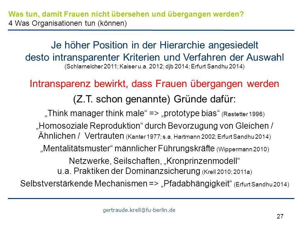 gertraude.krell@fu-berlin.de 27 Je höher Position in der Hierarchie angesiedelt desto intransparenter Kriterien und Verfahren der Auswahl (Schlamelche