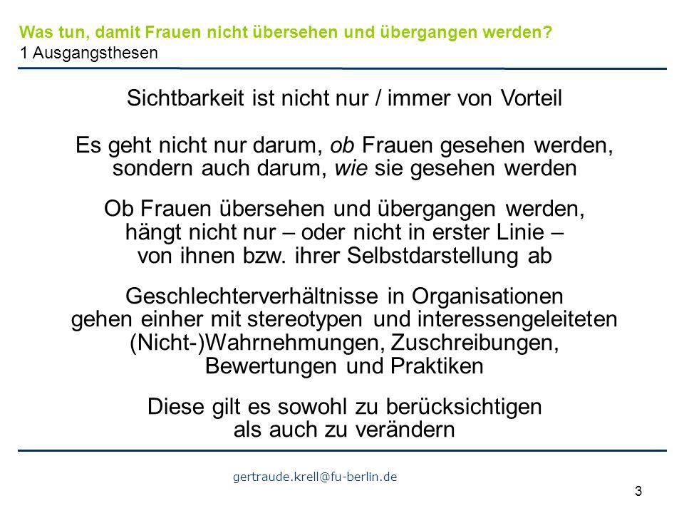 gertraude.krell@fu-berlin.de 3 Sichtbarkeit ist nicht nur / immer von Vorteil Es geht nicht nur darum, ob Frauen gesehen werden, sondern auch darum, w