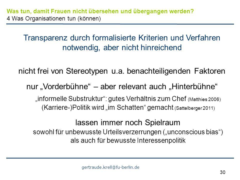 gertraude.krell@fu-berlin.de 30 Transparenz durch formalisierte Kriterien und Verfahren notwendig, aber nicht hinreichend nicht frei von Stereotypen u