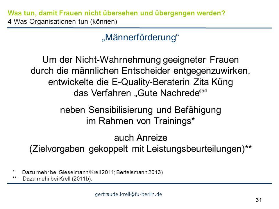 """gertraude.krell@fu-berlin.de 31 """"Männerförderung"""" Um der Nicht-Wahrnehmung geeigneter Frauen durch die männlichen Entscheider entgegenzuwirken, entwic"""
