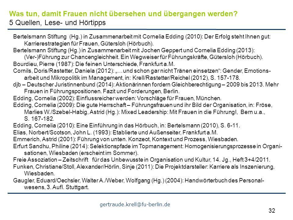 gertraude.krell@fu-berlin.de 32 Bertelsmann Stiftung (Hg.) in Zusammenarbeit mit Cornelia Edding (2010): Der Erfolg steht Ihnen gut: Karrierestrategie