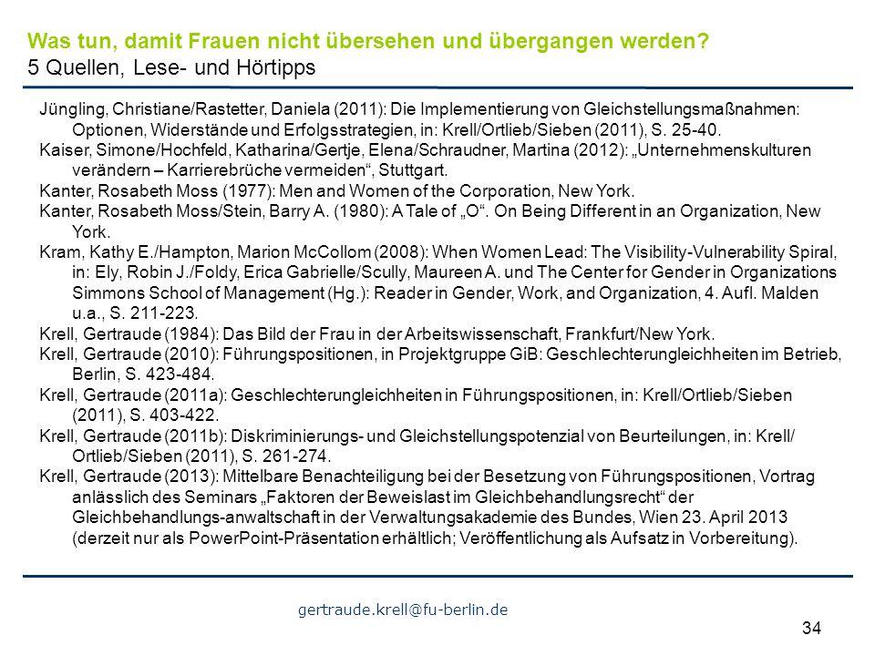 gertraude.krell@fu-berlin.de 34 Jüngling, Christiane/Rastetter, Daniela (2011): Die Implementierung von Gleichstellungsmaßnahmen: Optionen, Widerständ