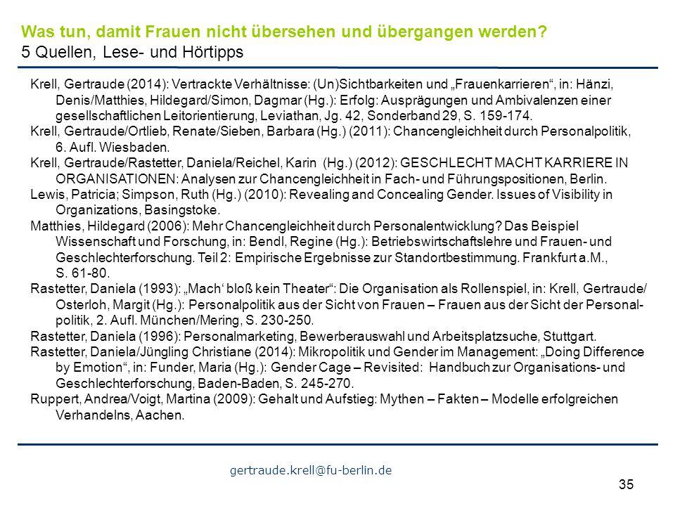 """gertraude.krell@fu-berlin.de 35 Krell, Gertraude (2014): Vertrackte Verhältnisse: (Un)Sichtbarkeiten und """"Frauenkarrieren"""", in: Hänzi, Denis/Matthies,"""
