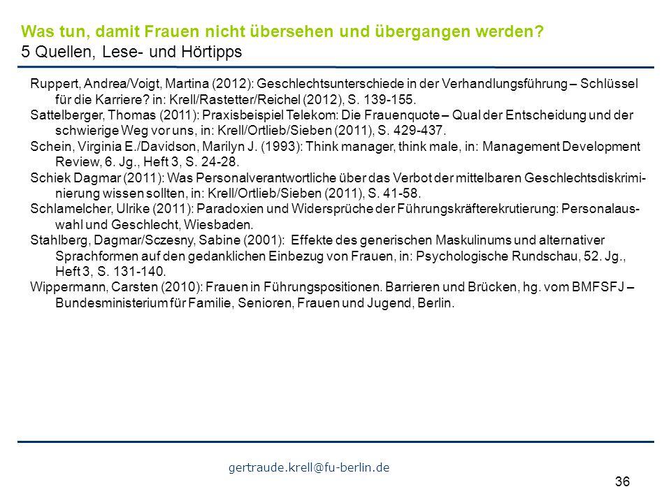 gertraude.krell@fu-berlin.de 36 Ruppert, Andrea/Voigt, Martina (2012): Geschlechtsunterschiede in der Verhandlungsführung – Schlüssel für die Karriere