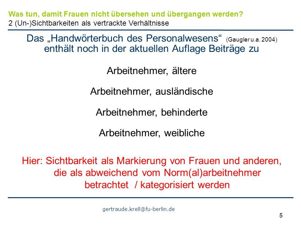 """gertraude.krell@fu-berlin.de 5 Das """"Handwörterbuch des Personalwesens"""" (Gaugler u.a. 2004) enthält noch in der aktuellen Auflage Beiträge zu Arbeitneh"""